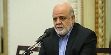 سفیر ایران: مرزهای ایران و عراق مرزهای دوستی و همکاریهای مشترک است
